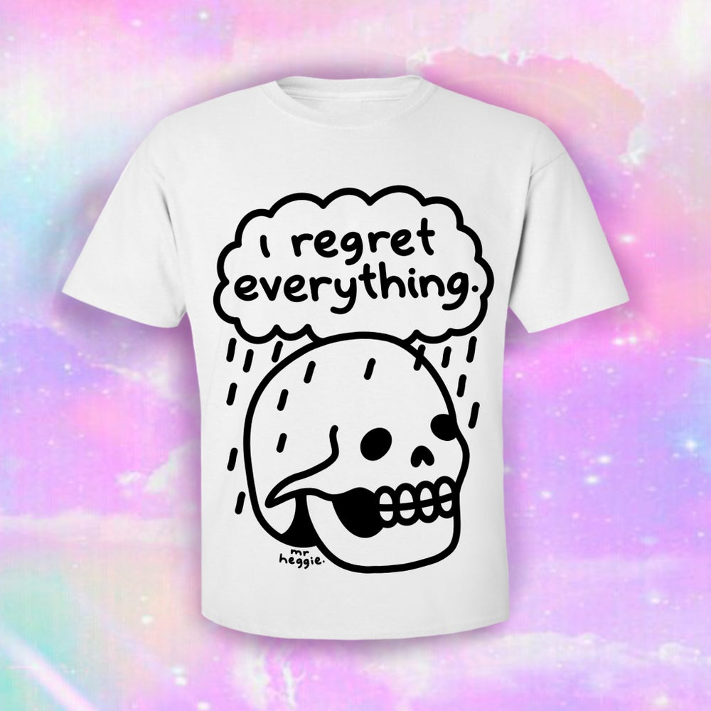 Image of The regret everything shirt