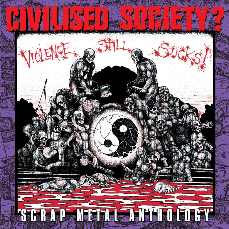Image of CIVILISED SOCIETY? - VIOLENCE STILL SUCKS : SCRAP METAL ANTHOLOGY DOUBLE CD