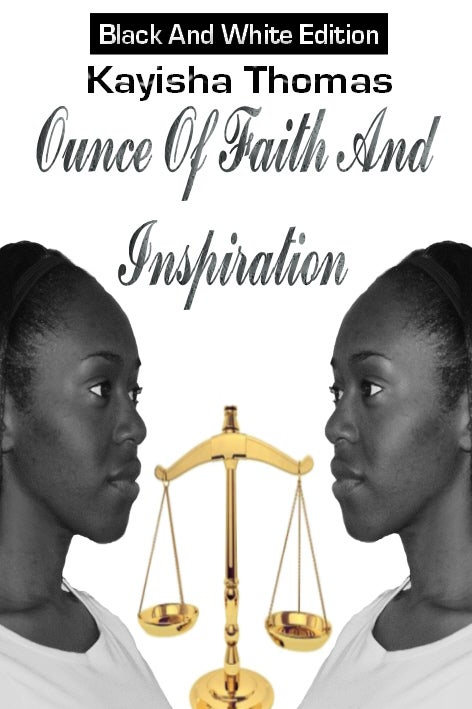 Image of Ounce Of Faith And Inspiration Black And White Edition