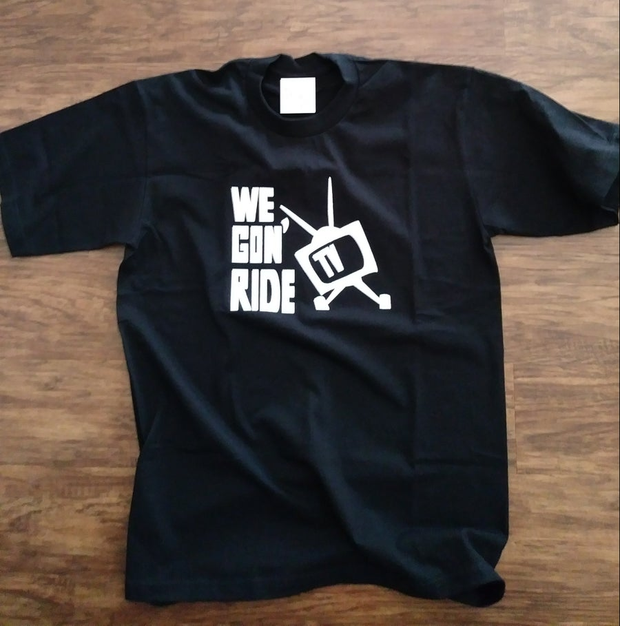 Image of We Gon' Ride T.V. Logo T-Shirt