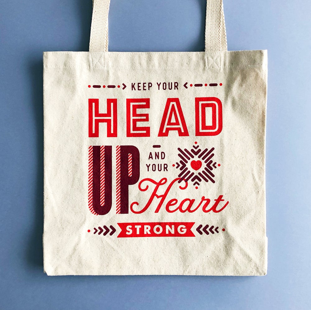 Head Up Heart Strong Tote Bag