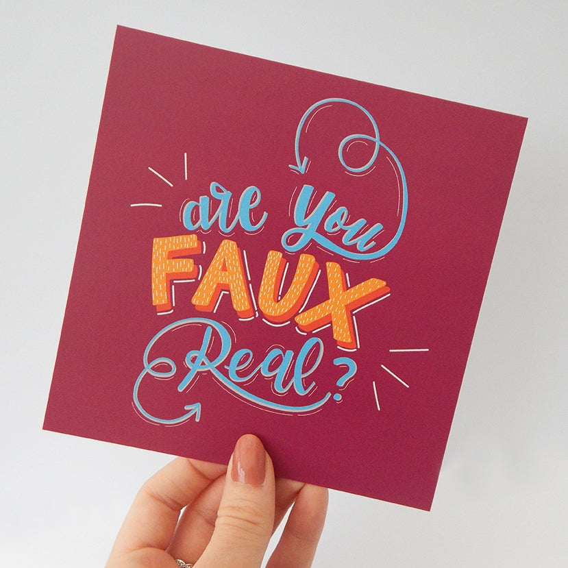 "Image of Are You Faux Real? – Hand Lettered Print (6"" x 6"")"