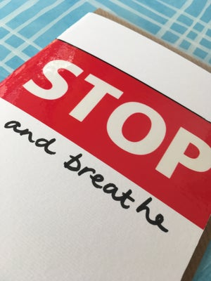 Image of Stop and breathe