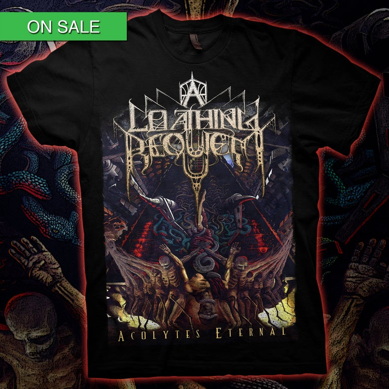 Image of A Loathing Requiem - Acolytes Eternal T-Shirt