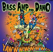 "Image of Bass Amp and Dano ""YAWWWWW"" CD"