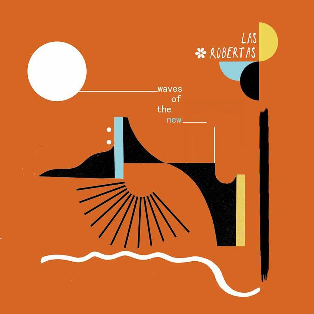 Image of Las Robertas - Waves of the New (Special High Speed US Reissue) Vinyl LP