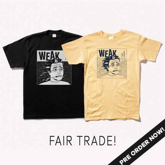 Image of PRE-ORDER NOW!!! WEAK cover Fair Trade tshirt