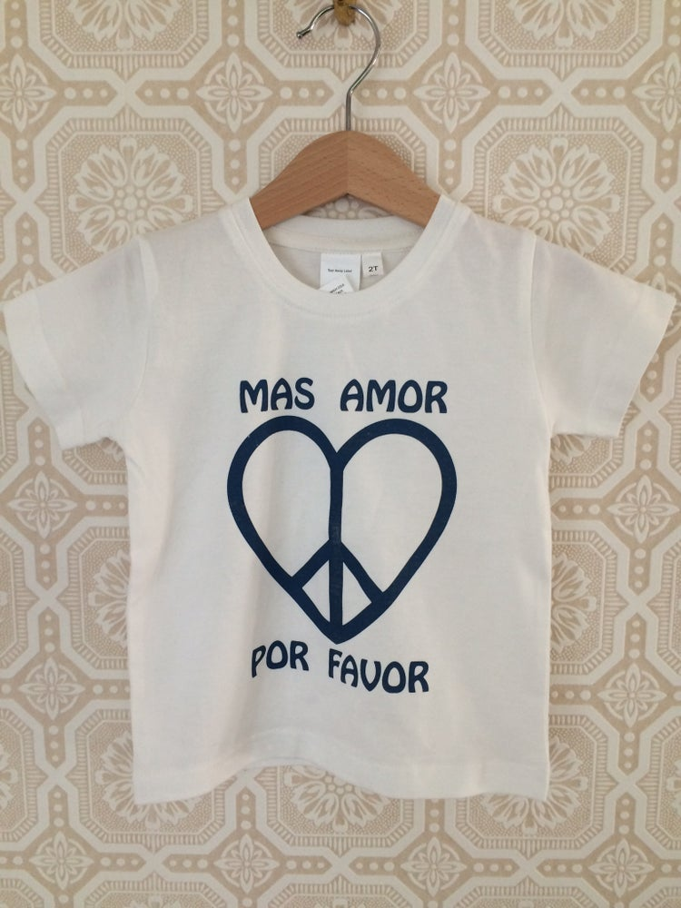 Image of COSTA SUR- Mas Amor Por Favor Toddler Tee