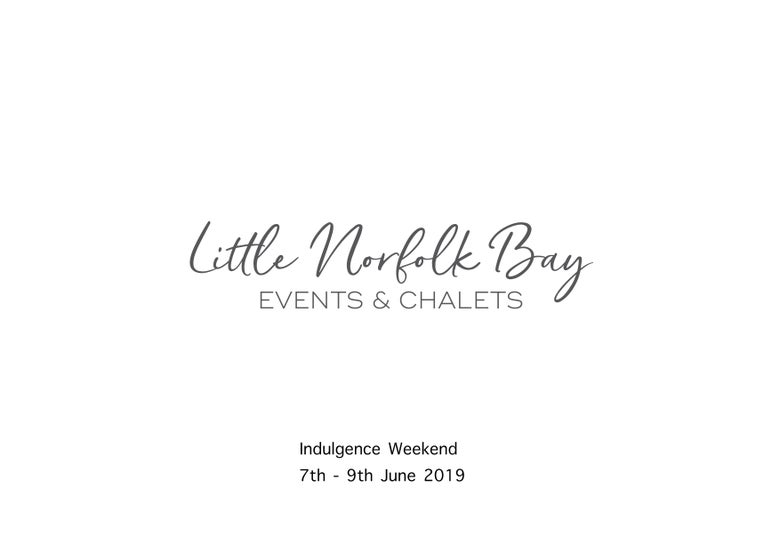 Image of Indulgence weekend 7-9th June