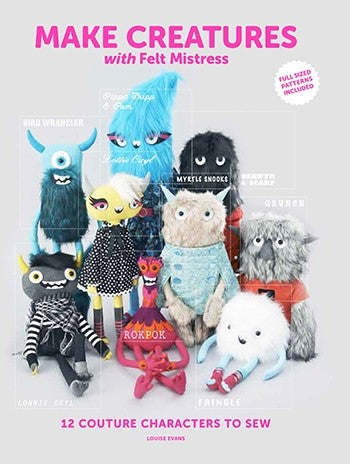 Image of Make Creatures with Felt Mistress book