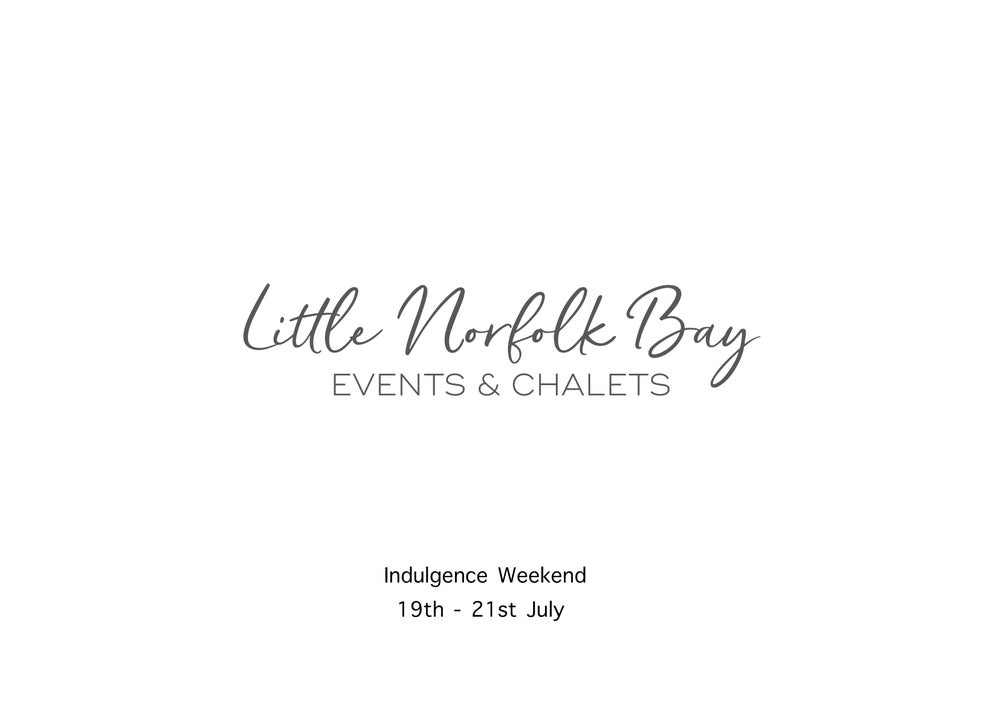 Image of Indulgence weekend 19th-21st July