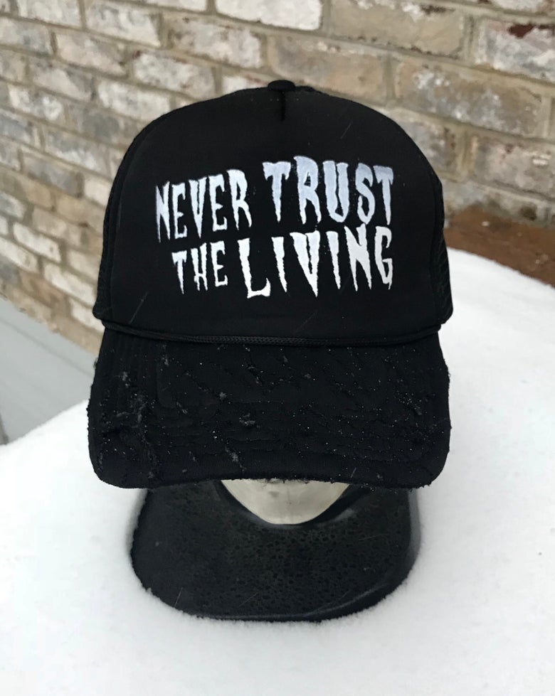 Image of Never Trust The Living Distressed Trucker