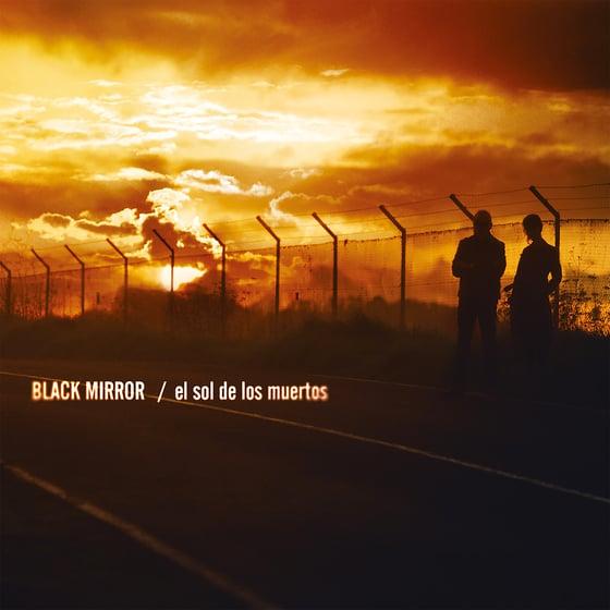 """Image of Black Mirror """"El Sol de los Muertos"""" (Album)"""