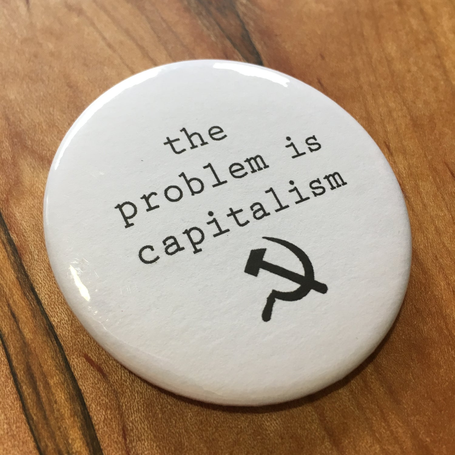 """Image of Problem is Capitalism 2.5"""" Button"""