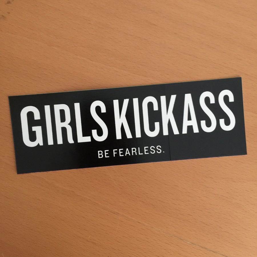 Image of Girls Kickass Be Fearless