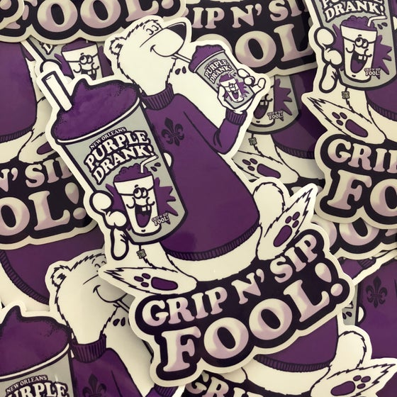 Image of GRIP-N-SIP FOOL! Sticker