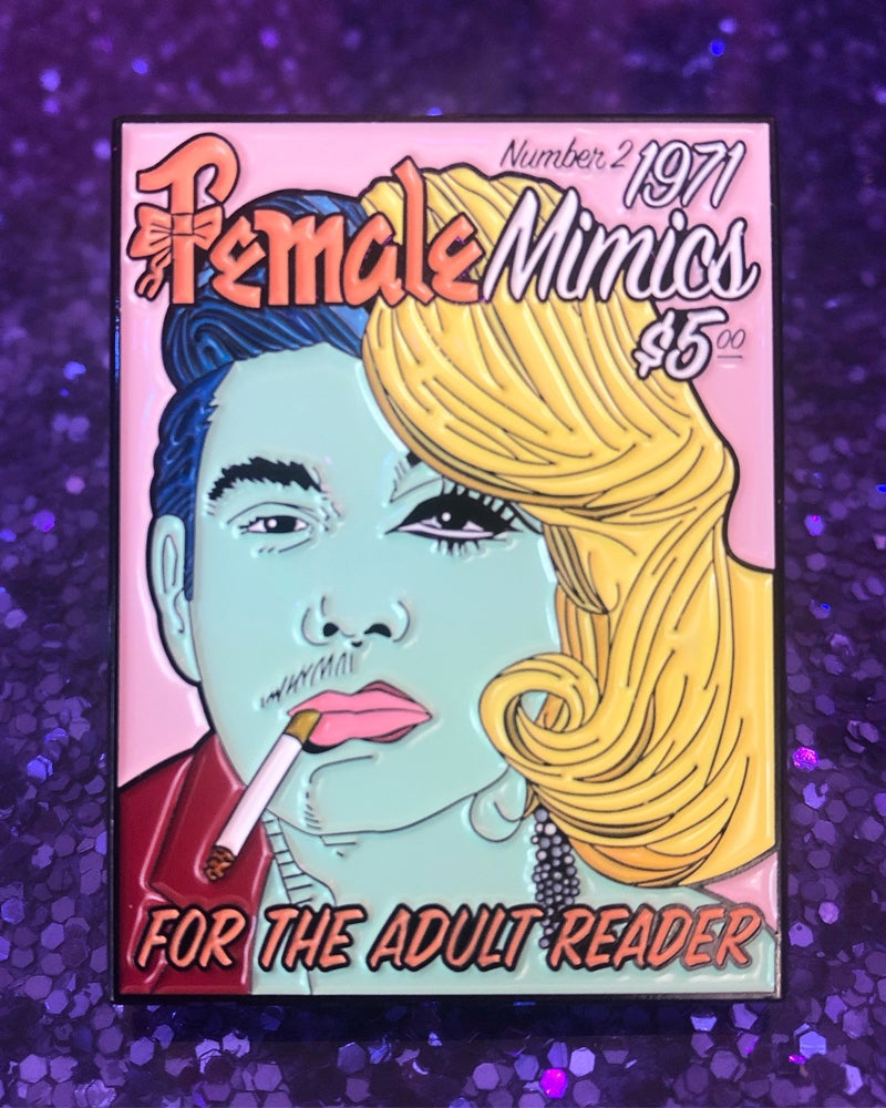 "Image of ""FEMALE MIMICS"": VINTAGE DRAG MAG ENAMEL PIN"