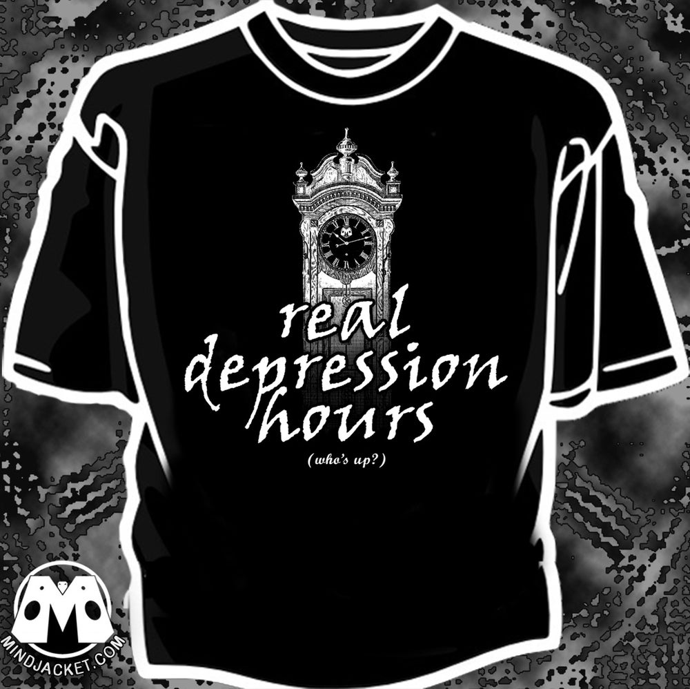 Image of Real Depression Hours (Who's up?) shirt