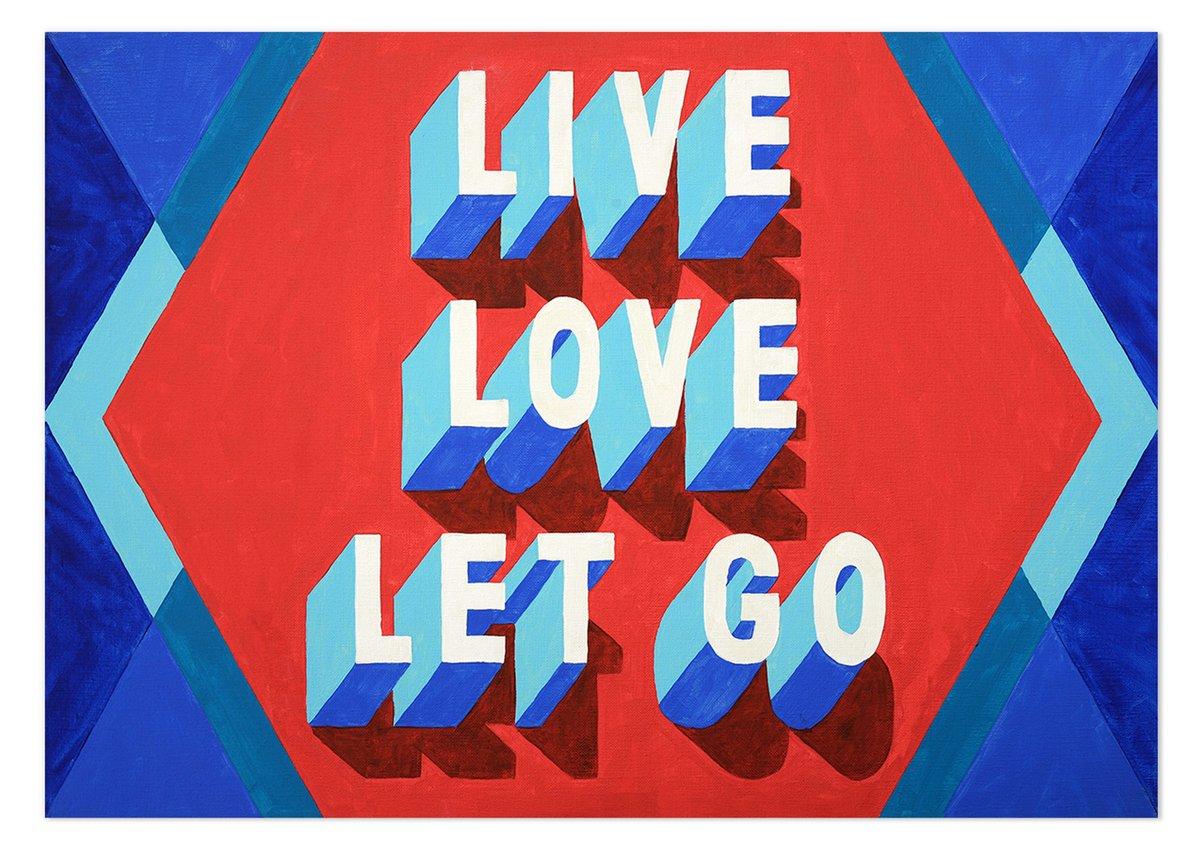 Image of Live Love Let Go - PRINT