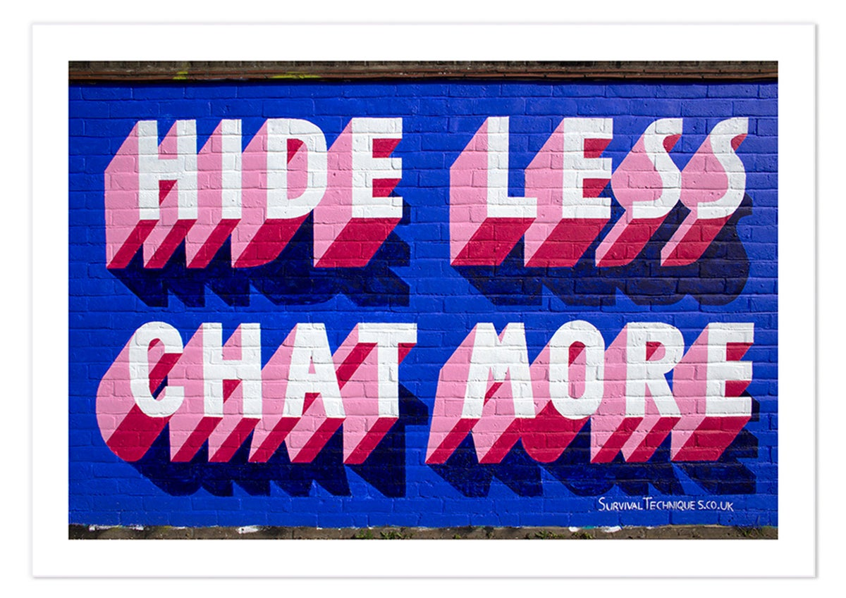 Image of Hide Less Chat More v2 - PRINT