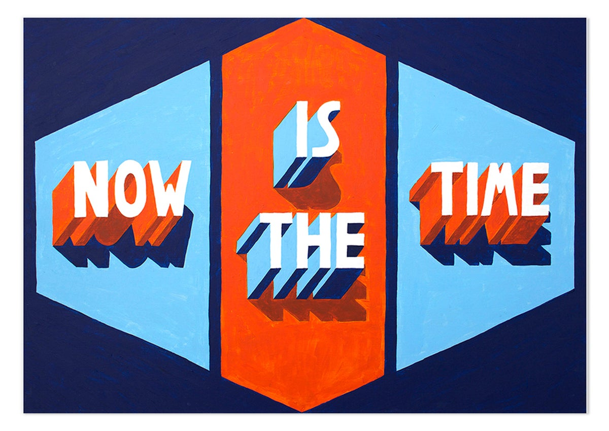 Image of Now Is The Time - PRINT
