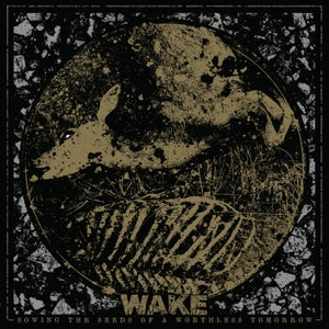 Image of Wake - Sowing the Seeds of a Worthless Tomorrow (Reissue) LP *Preorder
