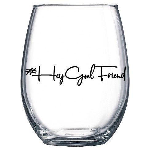 Image of #HeyGoalFriend Stemless Wine Glass