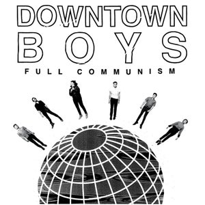 "Image of Downtown Boys ""Full Communism"" LP"