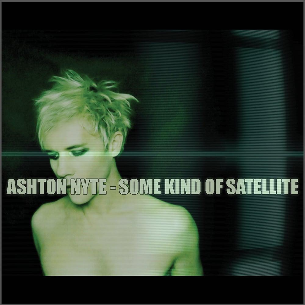 Image of Ashton Nyte - Some Kind Of Satellite (CD)