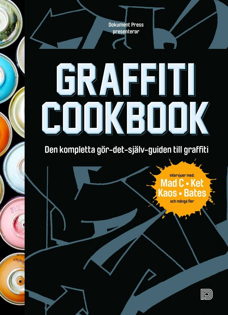 Image of Graffiti Cookbook: Den kompletta gör-det-själv-guiden till graffiti / Dokument Press