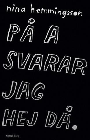 Image of Nina Hemmingsson / 2 varianter / På A svarar jag hejdå / Min kompis Gunnar
