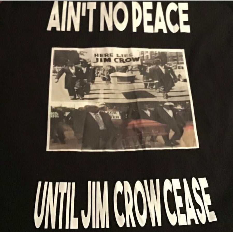Image of AIN'T NO PEACE UNTIL JIM CROW CEASE