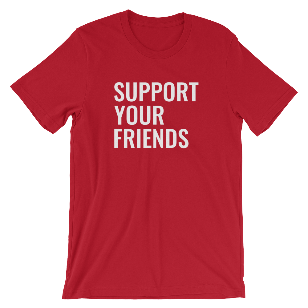 Image of Support Your Friends - Red