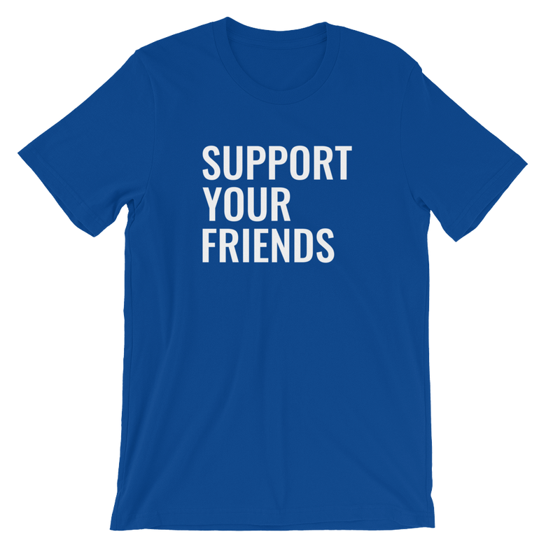 Image of Support Your Friends  - Royal