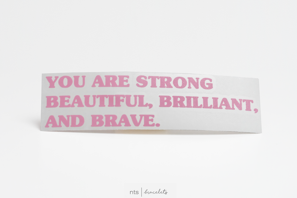 Image of YOU ARE STRONG, BEAUTIFUL, BRILLIANT, & BRAVE VINYL STICKER (PINK)