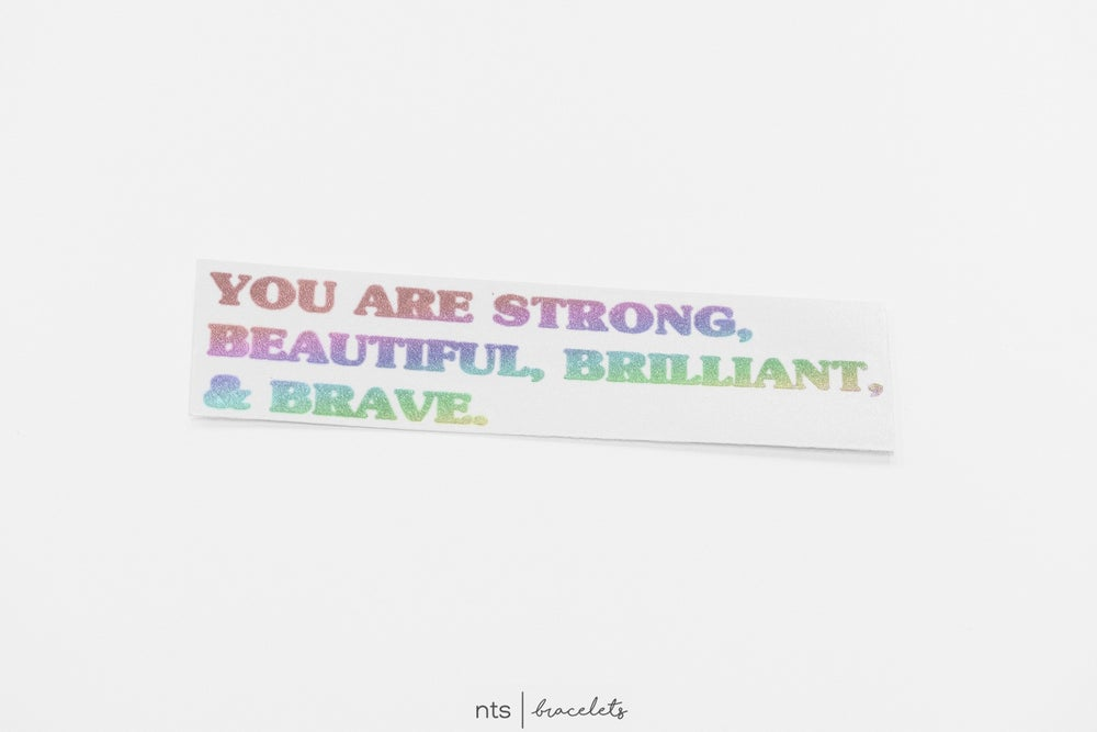 Image of YOU ARE STRONG, BEAUTIFUL, BRILLIANT, & BRAVE VINYL STICKER (HOLO)