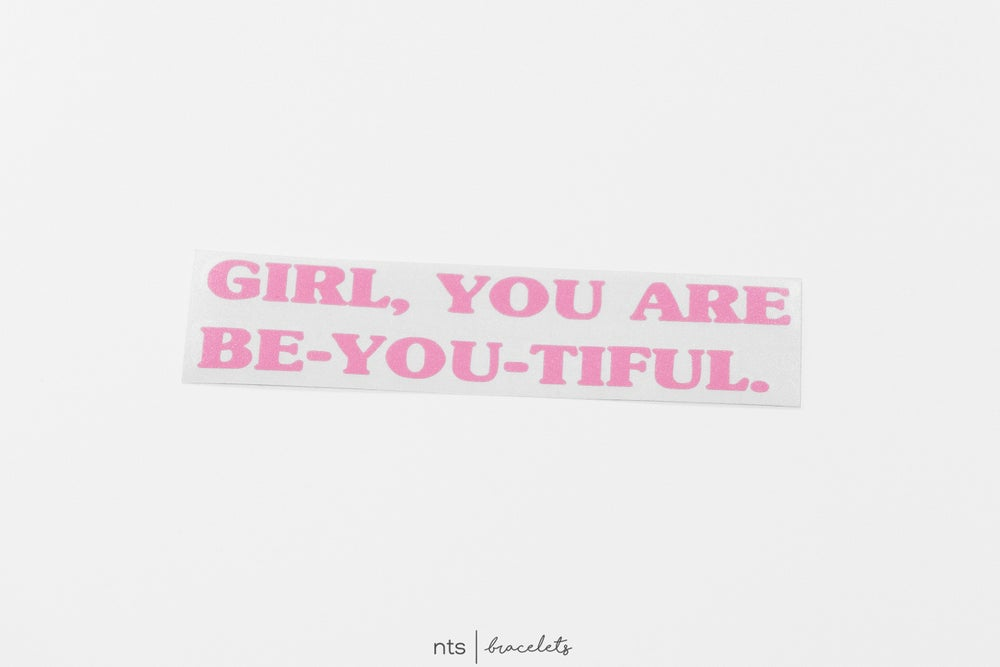 Image of GIRL, YOU ARE BE-YOU-TIFUL. VINYL STICKER (PINK)