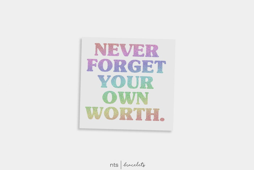 Image of NEVER FORGET YOUR OWN WORTH VINYL STICKER (HOLO)