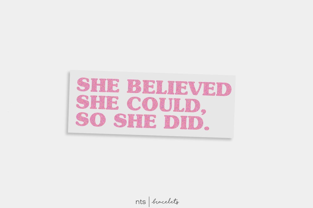 Image of SHE BELIEVED SHE COULD, SO SHE DID VINYL STICKER (PINK)
