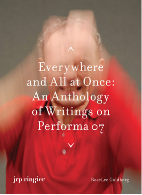 Image of EVERYWHERE AND ALL AT ONCE: AN ANTHOLOGY OF WRITINGS ABOUT PERFORMA 07