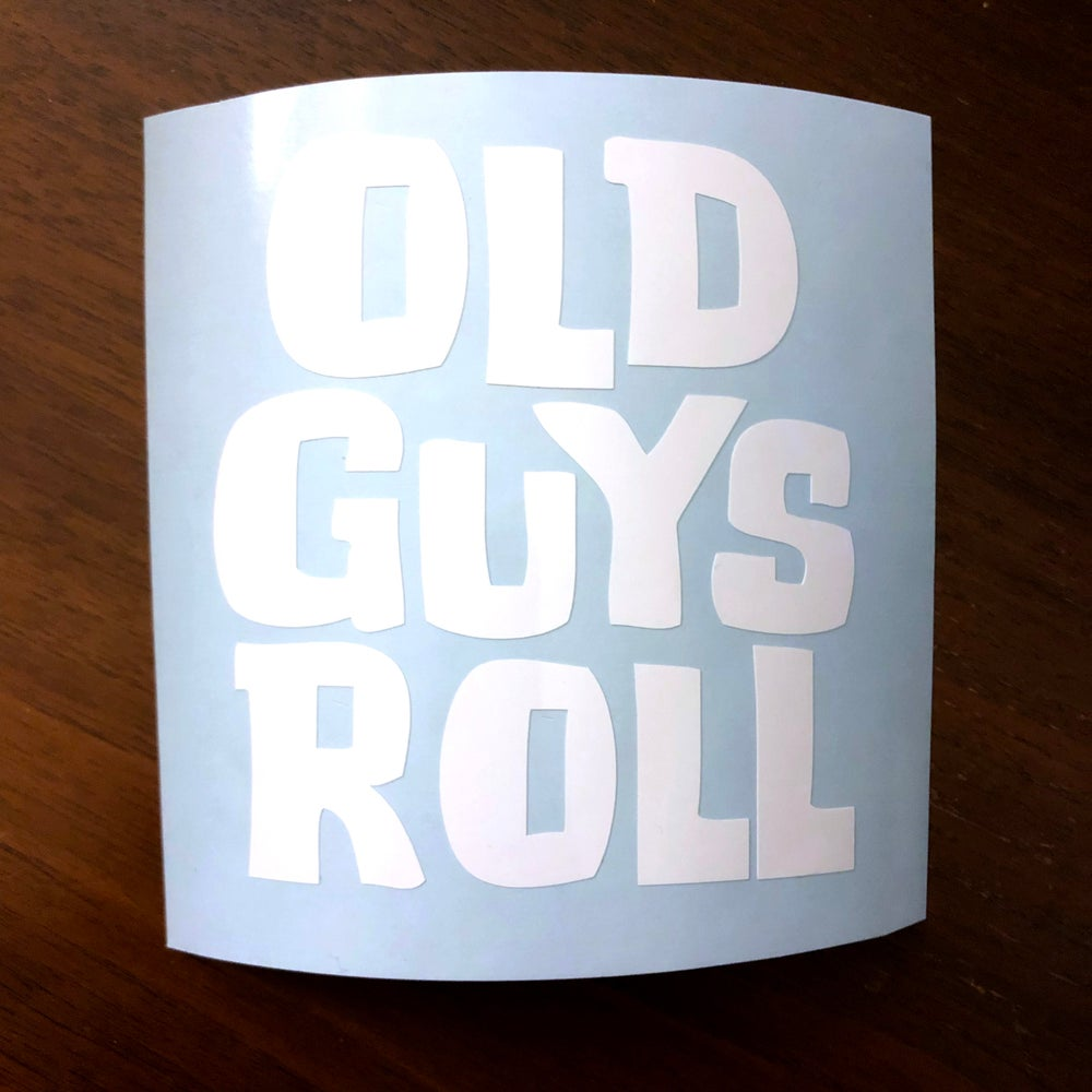 Image of OLD GUYS ROLL VINYL DECAL