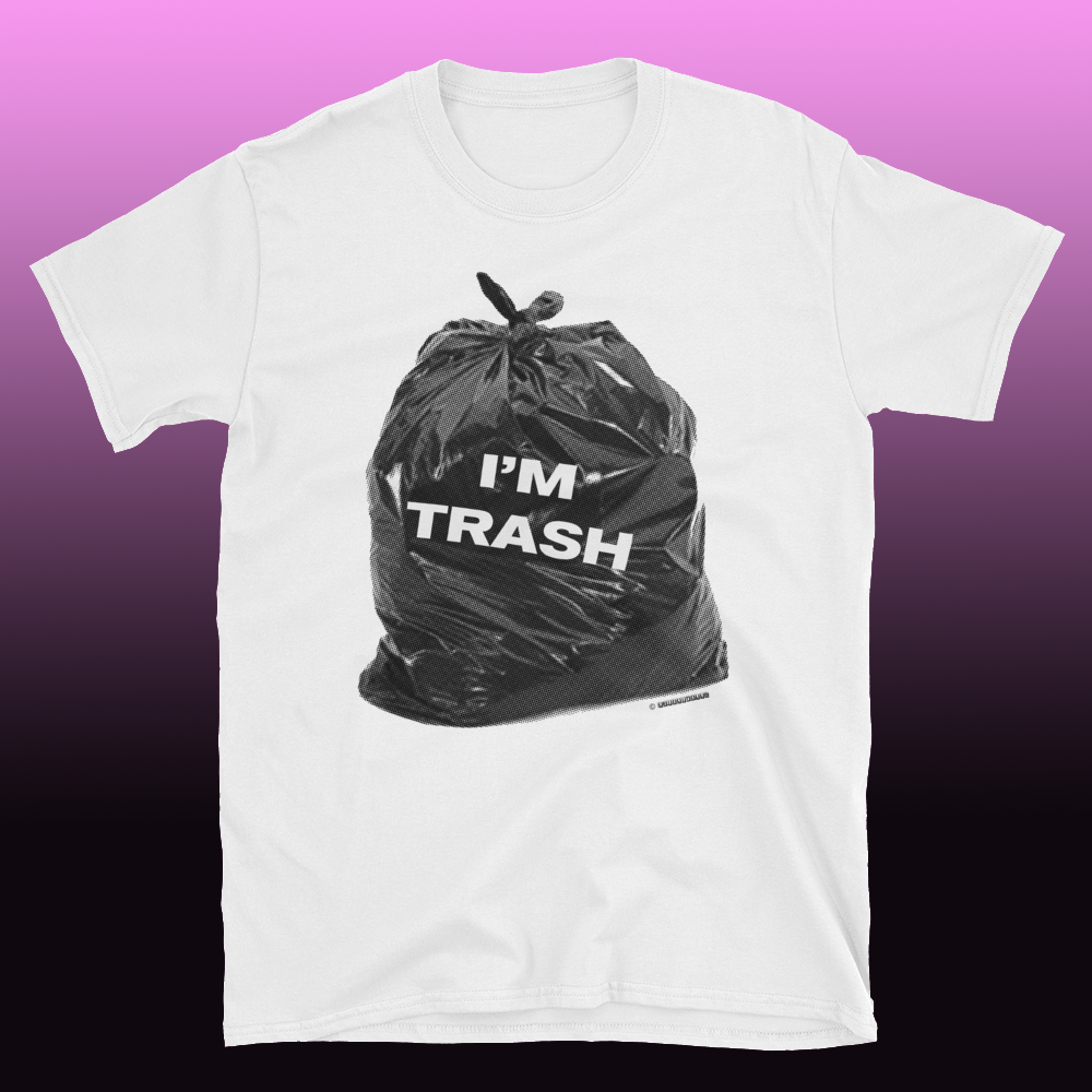 Image of Im Trash Tee