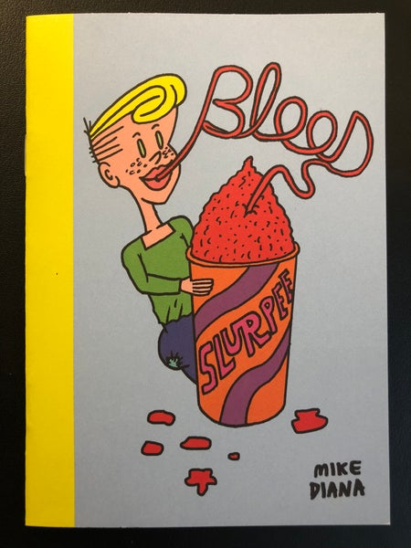 Image of SHIPMENTS DELAYED TO THE 20TH NOVEMBER. THANK YOU. Mike Diana / Blood Slurpee