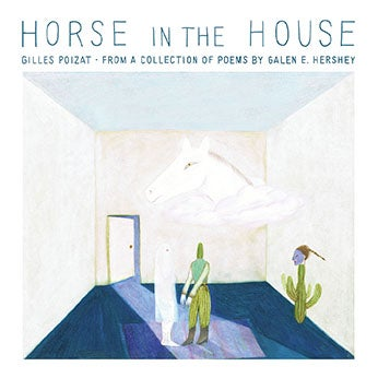 Image of GILLES POIZAT / HORSE IN THE HOUSE / CD