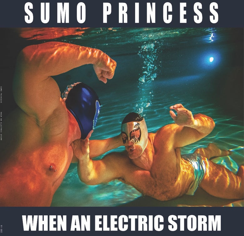 Image of Sumo Princess - When An Electric Storm