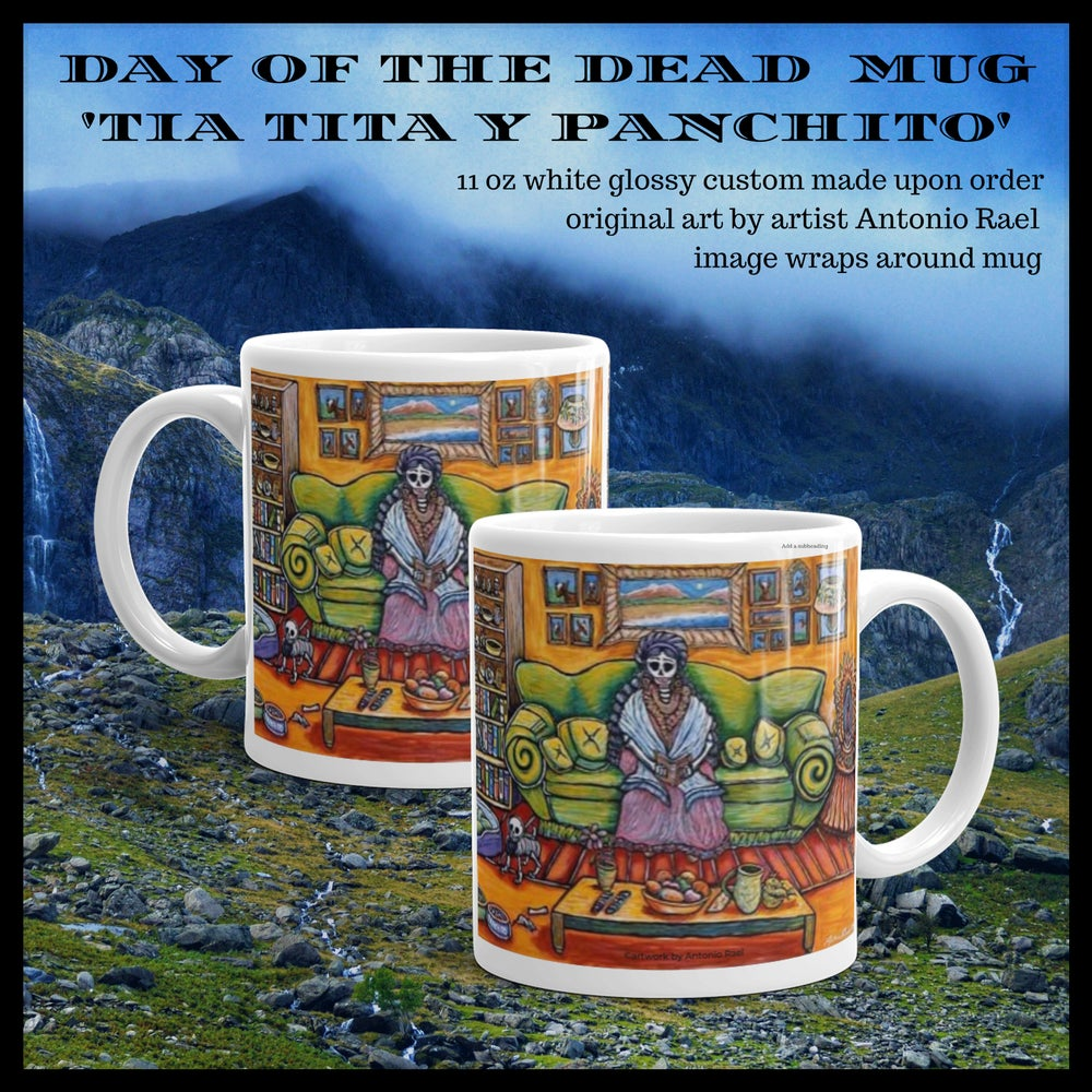Image of Mug 11 0z: Day of the dead Mug: Tia Tita Y Panchito