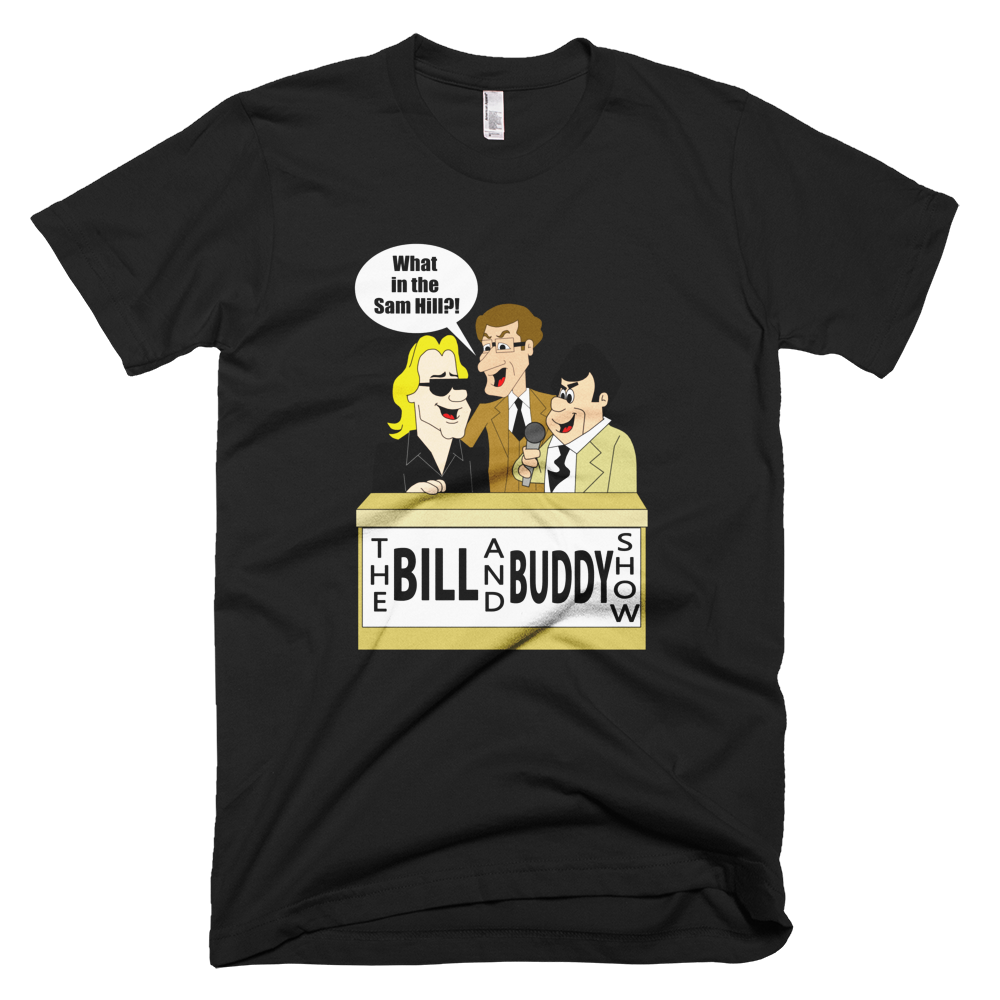 Image of The Bill and Buddy Show (Available in Black and Blue)