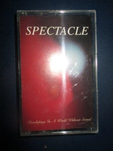 Image of Spectacle- Developing In A World Without Sound Cassette