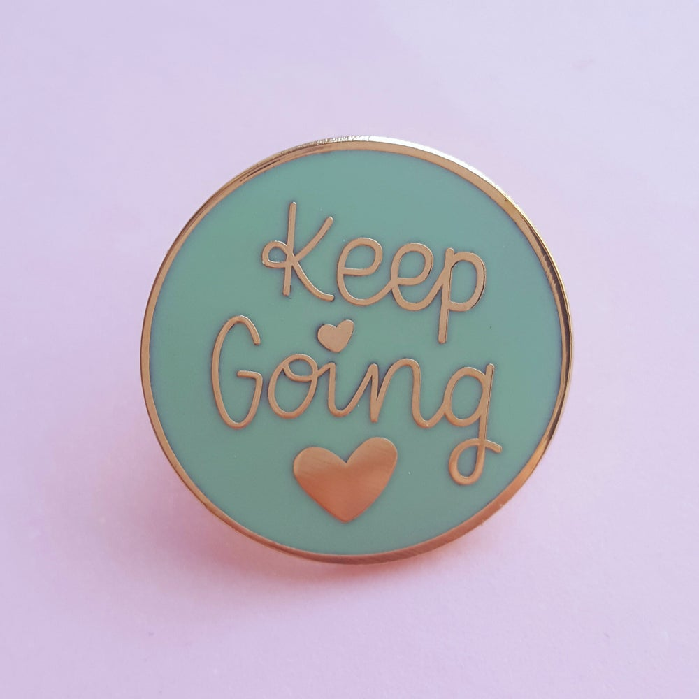 Image of Keep Going Hard Enamel Pin