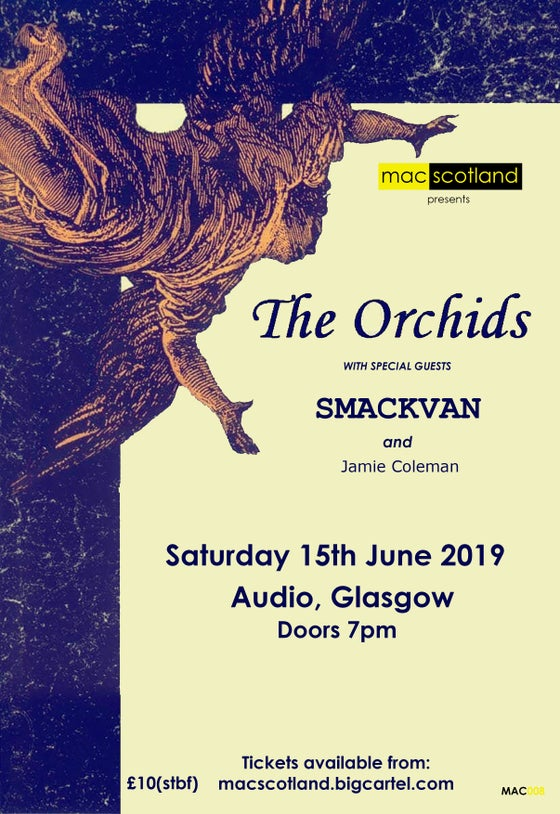 Image of THE ORCHIDS with Smackvan and Jamie Coleman // June 15th 2019 @ AUDIO GLASGOW